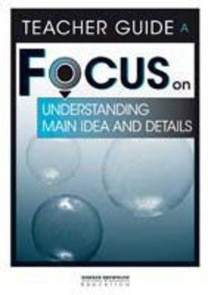 圖片 Focus on Reading: Understanding Main Idea and Details - Teacher Guide A