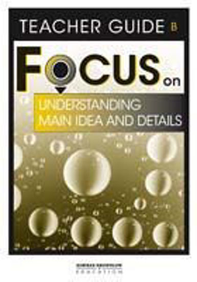 Picture of Focus on Reading: Understanding Main Idea and Details - Teacher Guide B