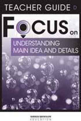 Picture of Focus on Reading: Understanding Main Idea and Details - Teacher Guide D