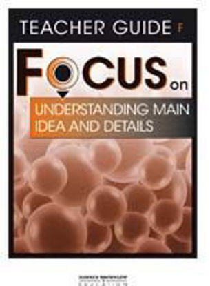 Picture of Focus on Reading: Understanding Main Idea and Details - Teacher Guide F