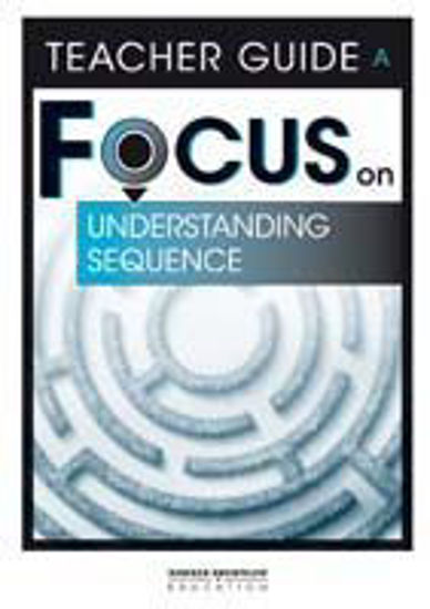 Picture of Focus on Reading: Understanding Sequence - Teacher Guide A