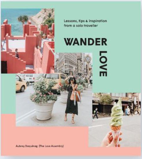 圖片 Wander Love Lessons, Tips and Inspiration from a Solo Traveller