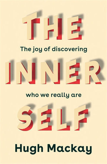 Picture of THE INNER SELF: THE JOY OF DISCOVERING WHO WE REALLY ARE