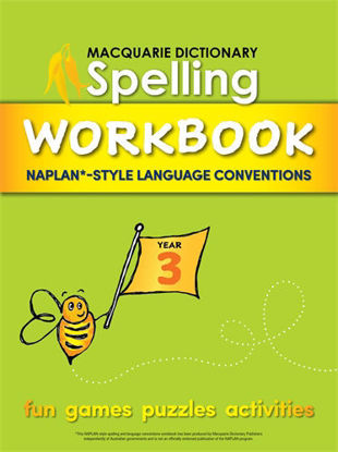 Picture of MACQUARIE DICTIONARY SPELLING WORKBOOK: YEAR 3: WITH NAPLAN*-STYLE LANGUAGE CONVENTIONS