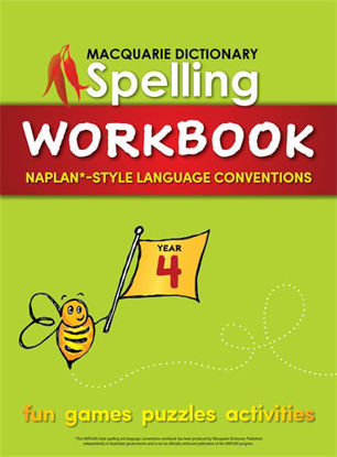 Picture of MACQUARIE DICTIONARY SPELLING WORKBOOK: YEAR 4: WITH NAPLAN*-STYLE LANGUAGE CONVENTIONS