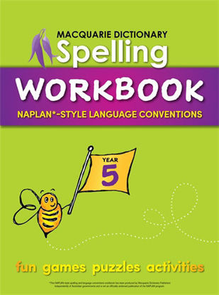 Picture of MACQUARIE DICTIONARY SPELLING WORKBOOK: YEAR 5: WITH NAPLAN*-STYLE LANGUAGE CONVENTIONS