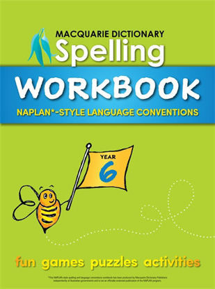 Picture of MACQUARIE DICTIONARY SPELLING WORKBOOK: YEAR 6: WITH NAPLAN*-STYLE LANGUAGE CONVENTIONS