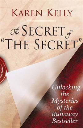 """Picture of The Secret of """"The Secret"""" Unlocking the Mysteries of the Runaway Bestseller"""