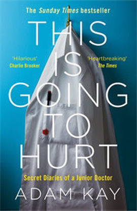 Picture of THIS IS GOING TO HURT: SECRET DIARIES OF A JUNIOR DOCTOR - THE SUNDAY TIMES BESTSELLER
