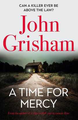 Picture of A Time for Mercy: John Grisham's latest scintillating bestselling courtroom drama