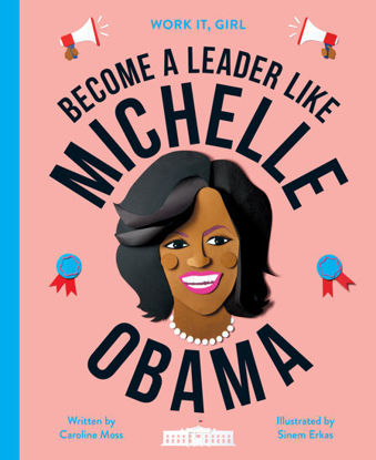 图片 Michelle Obama (Work It, Girl) Become a leader like