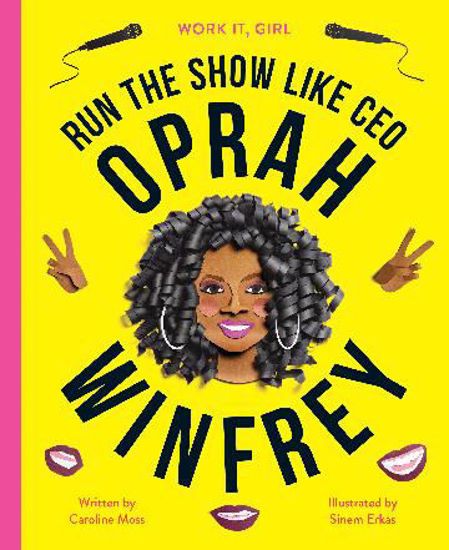 Picture of Oprah Winfrey (Work it, Girl) Run the show like CEO