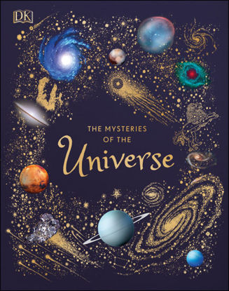 Picture of The Mysteries of the Universe Discover the best-kept secrets of space