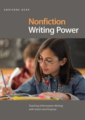 Picture of Nonfiction Writing Power Teaching Information Writing with Intent and Purpose