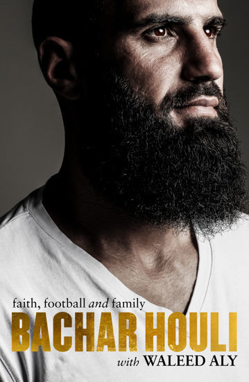 Picture of Bachar Houli Faith, Football and Family