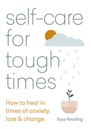 Picture of Self-care for Tough Times: How to heal in times of anxiety, loss and change
