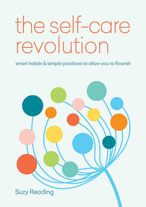 Picture of The Self-Care Revolution: smart habits & simple practices to allow you to flourish