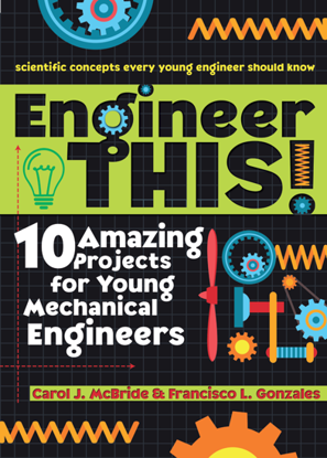 Picture of Engineer This! 10 Amazing Projects for Young Mechanical Engineers
