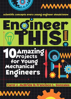 图片 Engineer This! 10 Amazing Projects for Young Mechanical Engineers