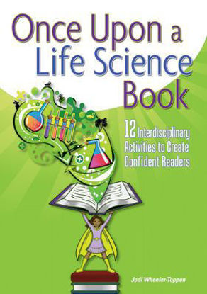 Picture of Once Upon a Life Science Book 12 Interdisciplinary Activities to Create Confident Readers