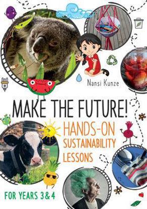 图片 Make the Future! Hands-On Sustainability Lessons for Years 3 & 4