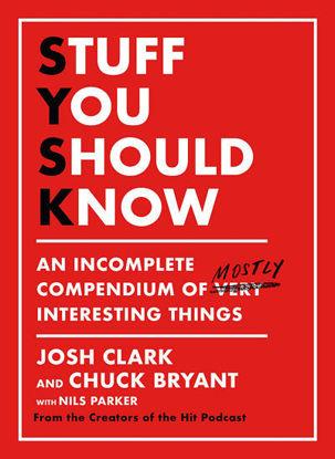图片 Stuff You Should Know: An Incomplete Compendium of Mostly Interesting Things