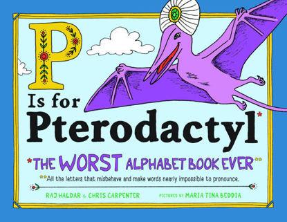 图片 P Is for Pterodactyl The Worst Alphabet Book Ever