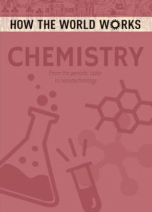 Picture of How the World Works: Chemistry