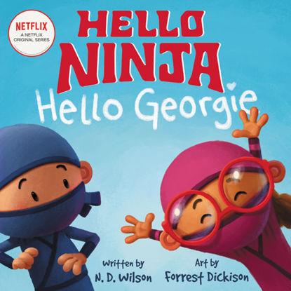 图片 Hello, Ninja. Hello, Georgie