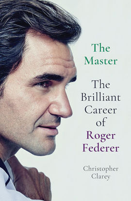Picture of The Master The Brilliant Career of Roger Federer