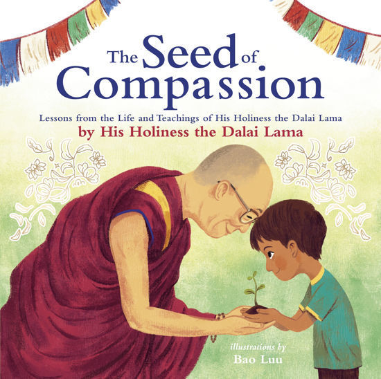 Picture of The Seed of Compassion Lessons from the Life and Teachings of His Holiness the Dalai Lama