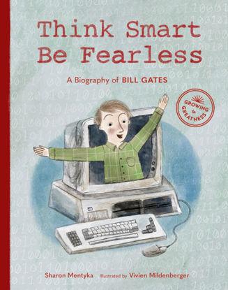 图片 Think Smart, Be Fearless A Biography of Bill Gates