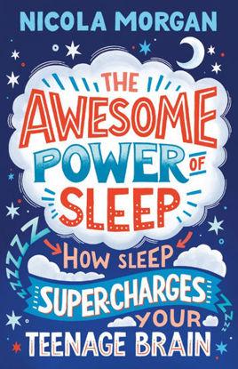 图片 The Awesome Power Of Sleep: How To Super-Charge Your Teenage Brain