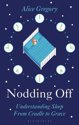 图片 Nodding Off:  The Science of Sleep from Cradle to Grave