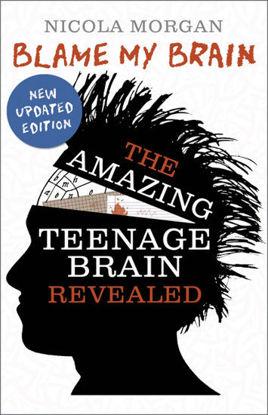 图片 Blame My Brain: the Amazing Teenage Brain Revealed