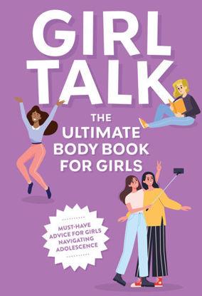 图片 Girl Talk: The Ultimate Body & Puberty Book for Girls!