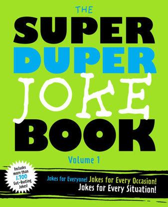图片 Super Duper Joke Book Volume 1: Jokes for Everyone! Jokes For Every Occassion! Jokes for Every Situation!