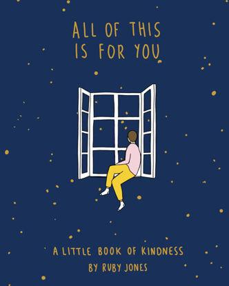 图片 All Of This Is For You: A little book of kindness