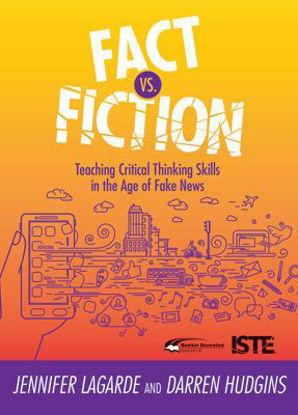 图片 Fact vs. Fiction: Teaching Critical Thinking Skills in the Age of Fake News