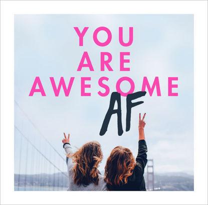 图片 You Are Awesome AF