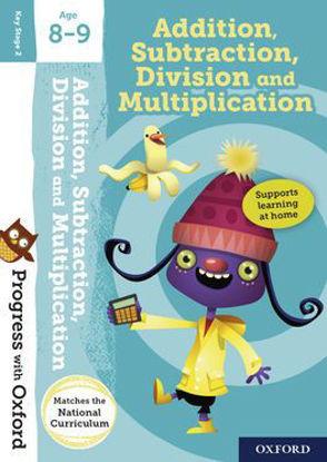 图片 Progress with Oxford: Addition, Subtraction, Multiplication and Division Age 8-9