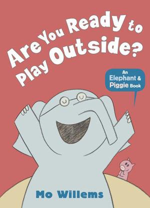 图片 An Elephant and Piggie Book: Are You Ready to Play Outside?