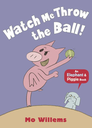 图片 An Elephant and Piggie Book: Watch Me Throw the Ball!