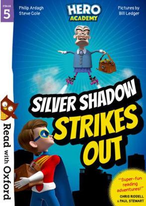 图片 Read with Oxford: Stage 5. Hero Academy: Silver Shadow Strikes Out