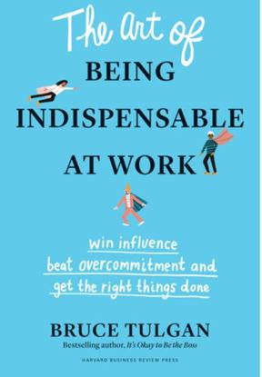 图片 The Art of Being Indispensable at Work