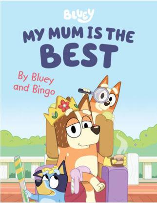 图片 Bluey: My Mum is the Best By Bluey and Bingo