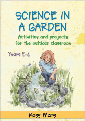 Picture of Science in a Garden: Activities and Projects for the Outdoor Classroom: Years F–6