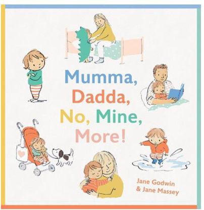 图片 Mumma, Dadda, No, Mine, More!