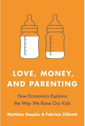 图片 Love, Money, and Parenting: How Economics Explains the Way We Raise Our Kids