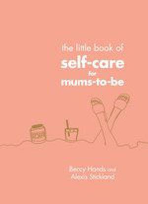 图片 The Little Book of Self-Care for Mums-To-Be